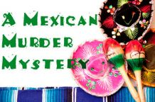A Mexican Murder Mystery murder mystery game